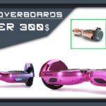 Hoverboards Under $300