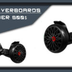 Best Hoverboards Under $500
